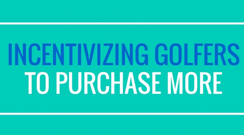 Incentivizing Golfers to Purchase More