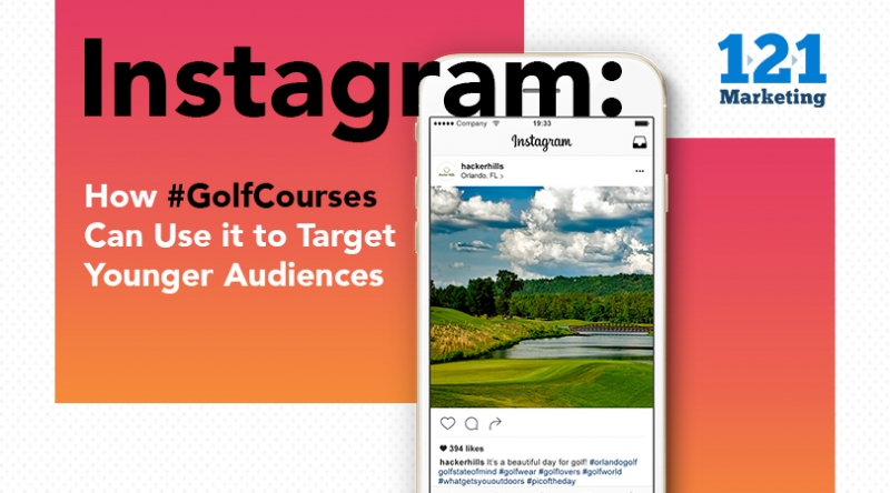 How Golf Courses Can Use Instagram to Target Younger Audiences