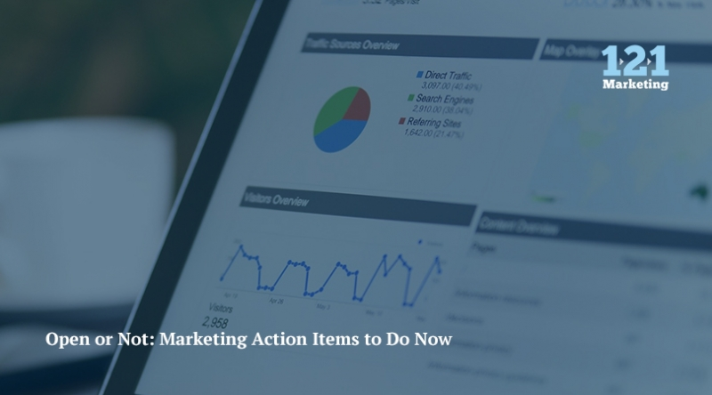 Open or Not: Marketing Action Items to Do Now