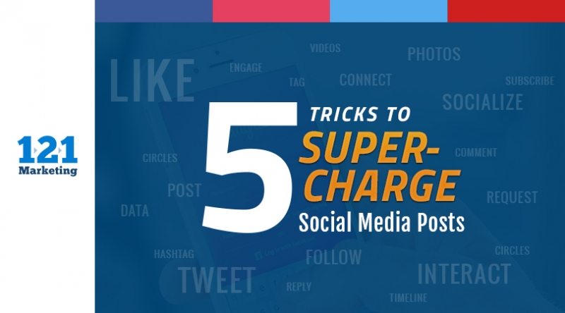 5 Tricks to Supercharge Social Media Posts