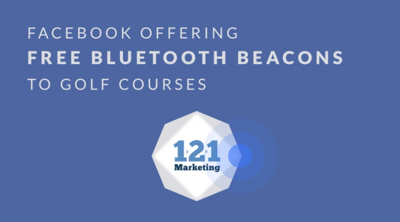 Facebook Offering Free Bluetooth Beacons to Golf Courses