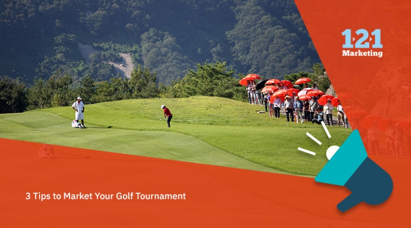 3 Tips to Market Your Golf Tournament