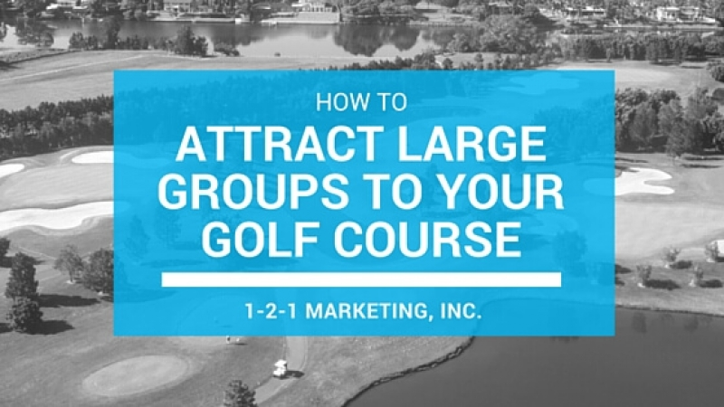 How to Attract Large Group Outings to your Golf Course