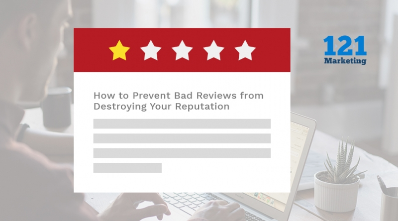 How to Prevent Bad Reviews from Destroying your Reputation