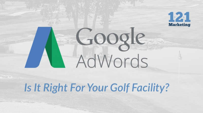 Google AdWords: Is it Right for Your Golf Facility?